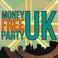 Money Free Party UK - FINAL1