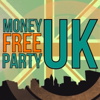 Money Free Party UK - FINAL1