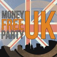 Money Free Party UK - FINAL2